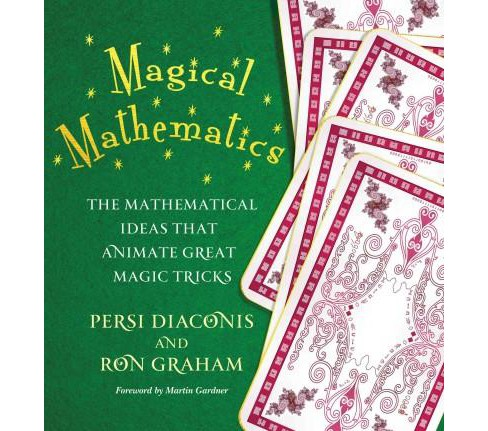 Magical Mathematics : The Mathematical Ideas That Animate Great Magic Tricks (Reprint) (Paperback) - image 1 of 1