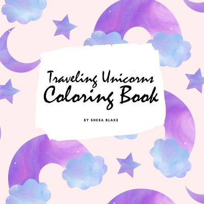 Traveling Unicorns Coloring Book for Children (8.5x8.5 Coloring Book / Activity Book) - by  Sheba Blake (Paperback)