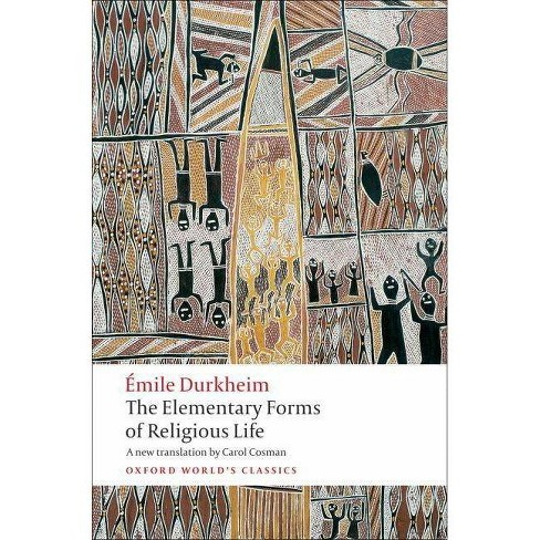 The Elementary Forms of Religious Life - (Oxford World's Classics (Paperback)) by  Emile Durkheim - image 1 of 1