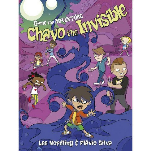 Chavo the Invisible - (Game for Adventure) by  Lee Nordling (Hardcover) - image 1 of 1