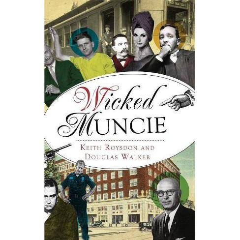 Wicked Muncie - by  Keith Roysdon & Douglas Walker (Hardcover) - image 1 of 1