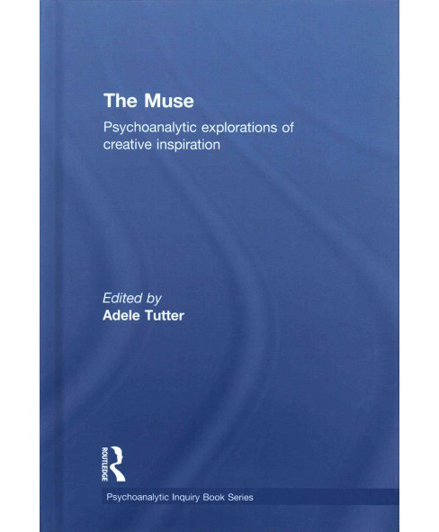 Muse : Psychoanalytic Explorations of Creative Inspiration (Hardcover) - image 1 of 1