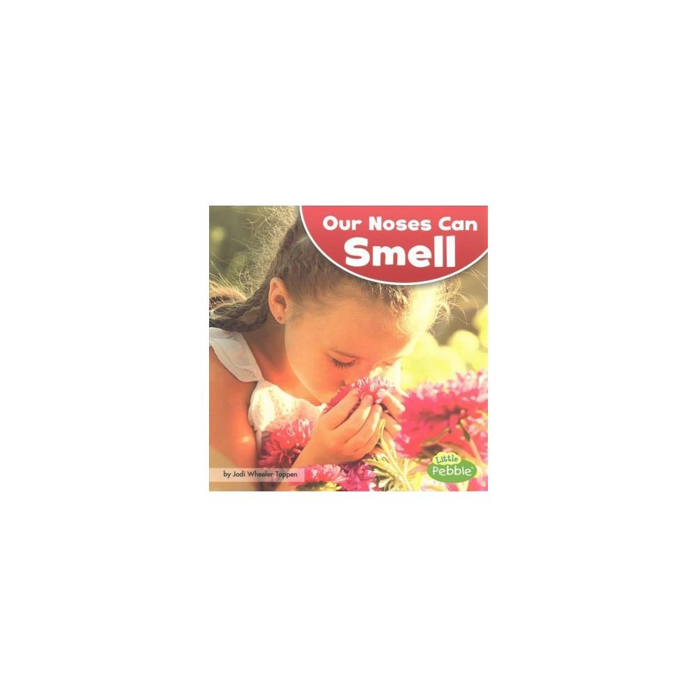 Our Noses Can Smell (Paperback) (Jodi Wheeler-Toppen)