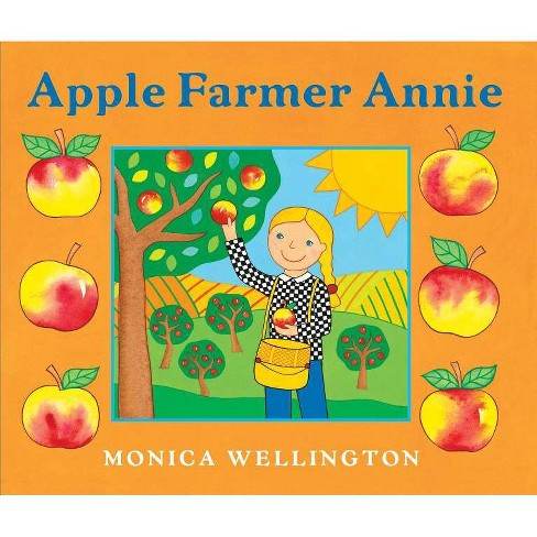 Apple Farmer Annie - by  Monica Wellington (Paperback) - image 1 of 1