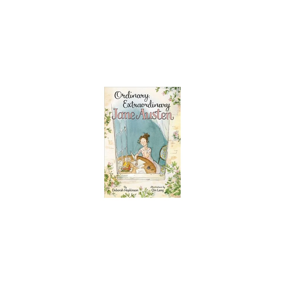 Ordinary, Extraordinary Jane Austen : The Story of Six Novels, Three Notebooks, a Writing Box, and One