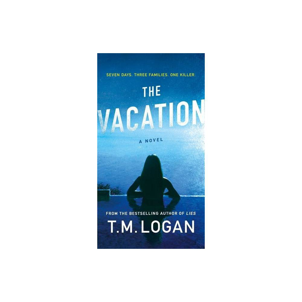 The Vacation By T M Logan Paperback