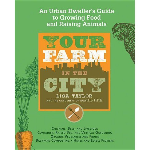 Your Farm in the City - by  Lisa Taylor (Paperback) - image 1 of 1
