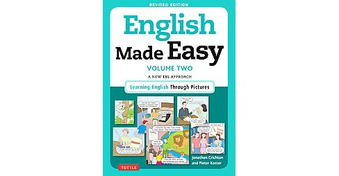 English Made Easy : A New ESL Approach: Learning English Through Pictures (Vol 2) (Revised) (Paperback) - image 1 of 1