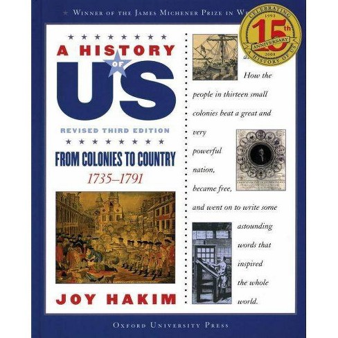A History of Us: From Colonies to Country - (History of US (Paperback)) 3 Edition by  Joy Hakim - image 1 of 1