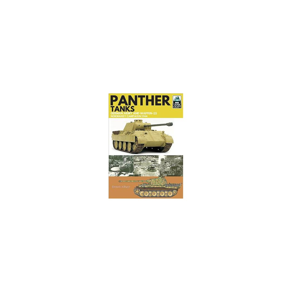 Panther Tanks : Germany Army and Waffen-SS Normandy Campaign 1944 (Paperback) (Dennis Oliver)