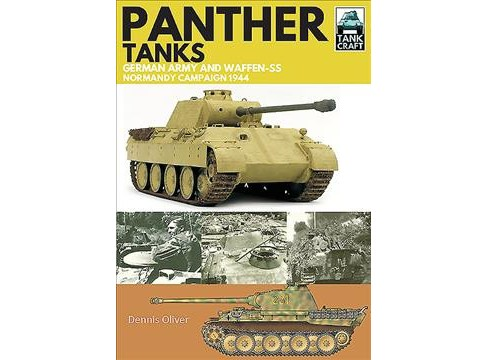 Panther Tanks : Germany Army and Waffen-SS Normandy Campaign 1944 (Paperback) (Dennis Oliver) - image 1 of 1