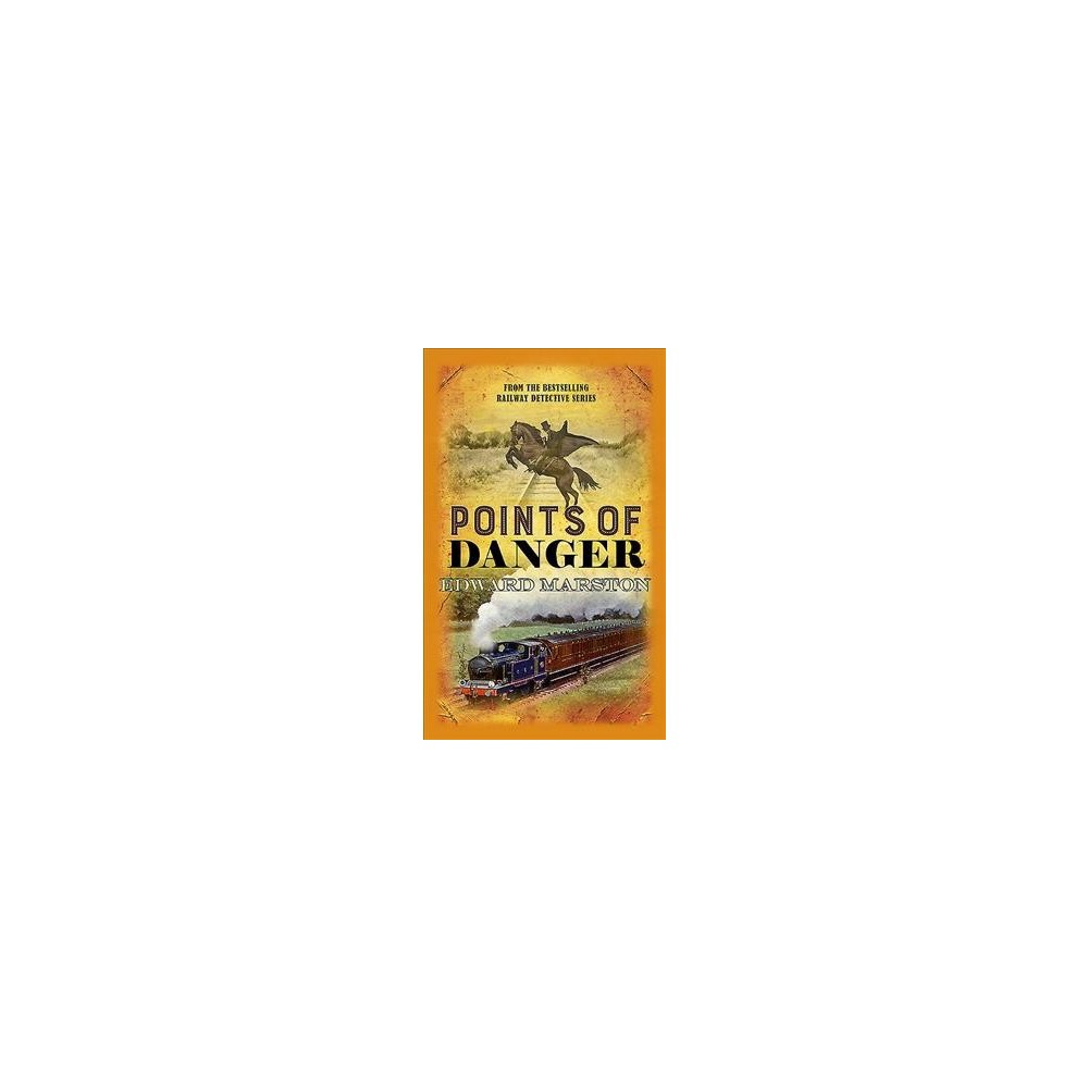 Points of Danger - (Railway Detective) by Edward Marston (Hardcover)