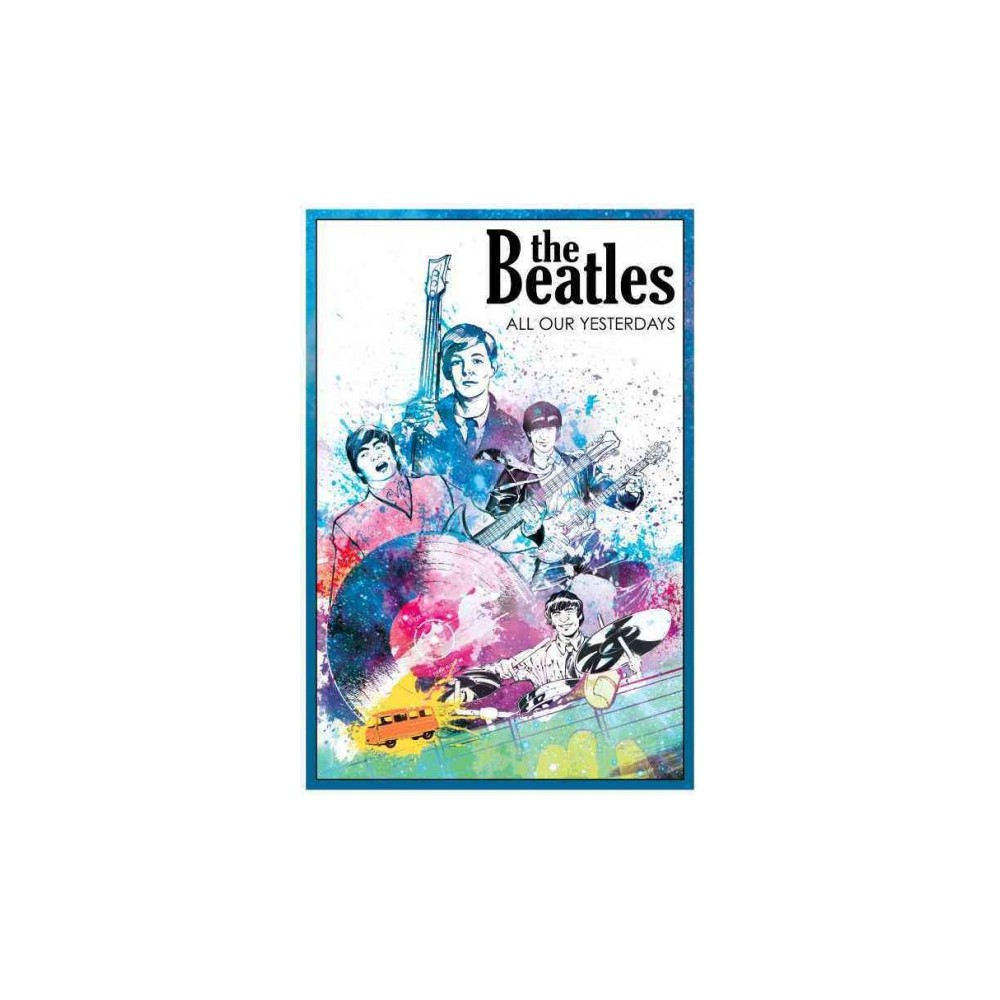 Beatles : All Our Yesterdays (Paperback) (Jason Quinn)