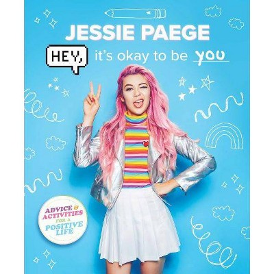 Hey, It's Okay To Be You   By  Jessie Paege (Paperback) by By  Jessie Paege (Paperback)
