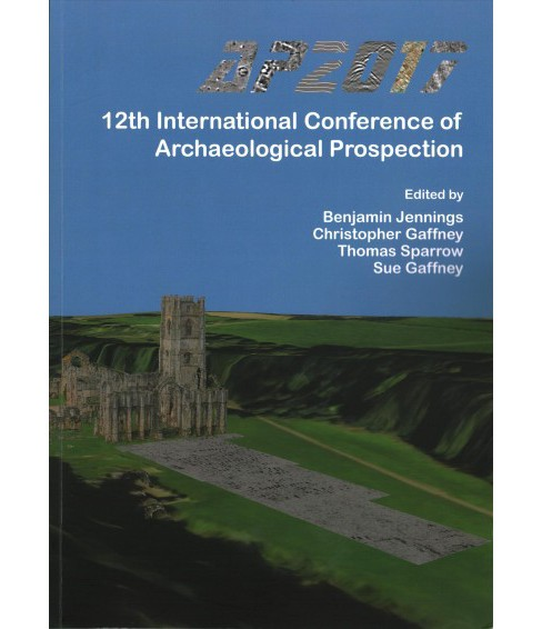 12th International Conference of Archaeological Prospection : 12th-16th September 2017, The University - image 1 of 1