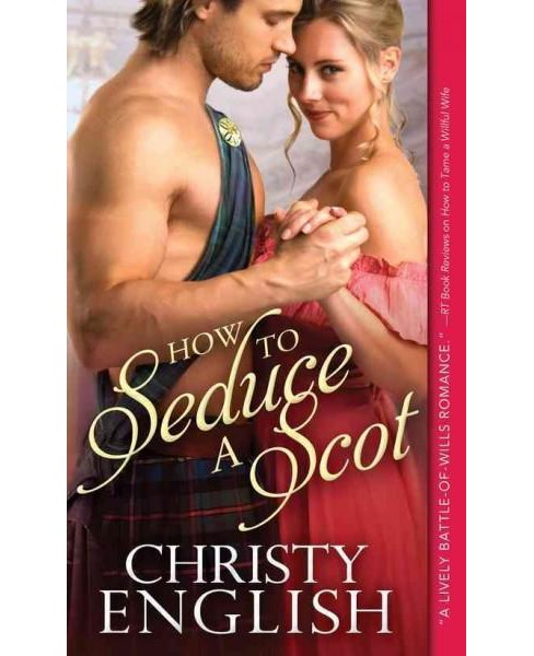 How to Seduce a Scot (Paperback) (Christy English) - image 1 of 1