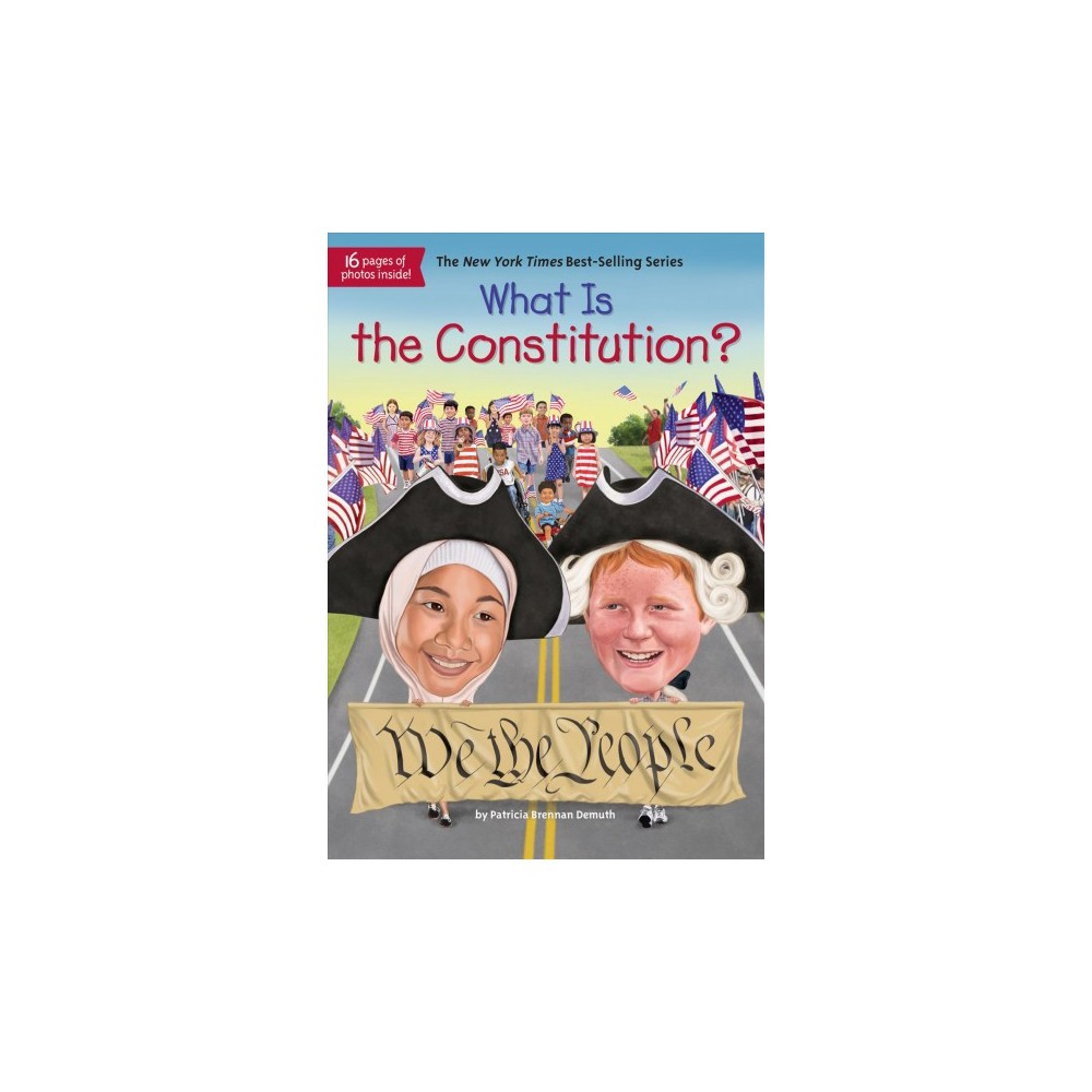 What Is the Constitution? - (What Was...?) by Patricia Brennan Demuth (Paperback)