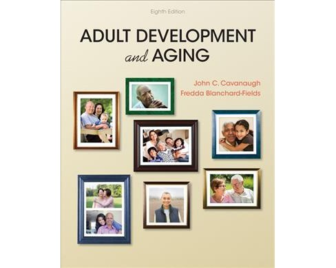 Adult Development and Aging -  by John C. Cavanaugh & Fredda Blanchard-Fields (Hardcover) - image 1 of 1