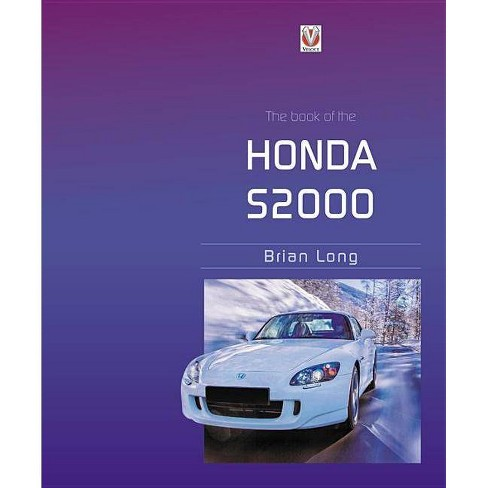 The Book of the Honda S2000 - by  Brian Long (Hardcover) - image 1 of 1