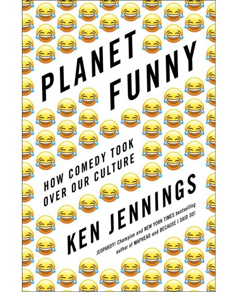 Planet Funny : How Comedy Took Over Our Culture -  by Ken Jennings (Hardcover) - image 1 of 1