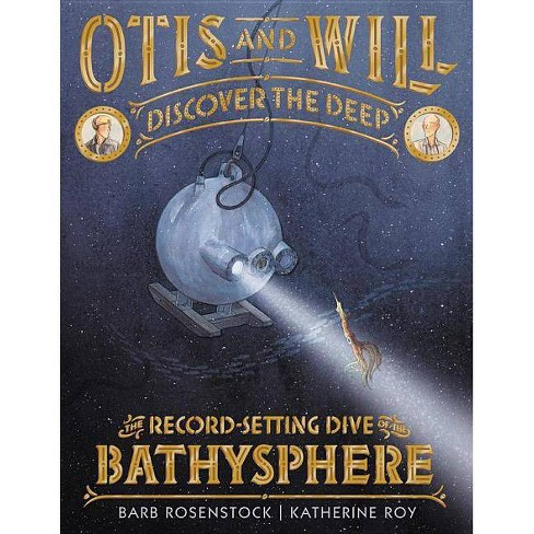 Otis and Will Discover the Deep - by  Barb Rosenstock (Hardcover) - image 1 of 1