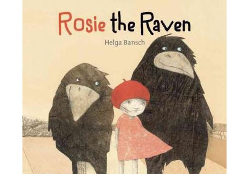 Rosie the Raven (Hardcover) (Helga Bansch) - image 1 of 1