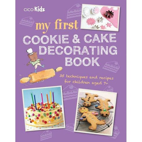 My First Cookie & Cake Decorating Book - by  To Be Announced (Paperback) - image 1 of 1