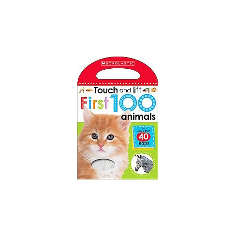First 100 Animals(scholastic Early Learners: Touch and Lift) - (Scholastic Early Learners) (Board_book) - image 1 of 1