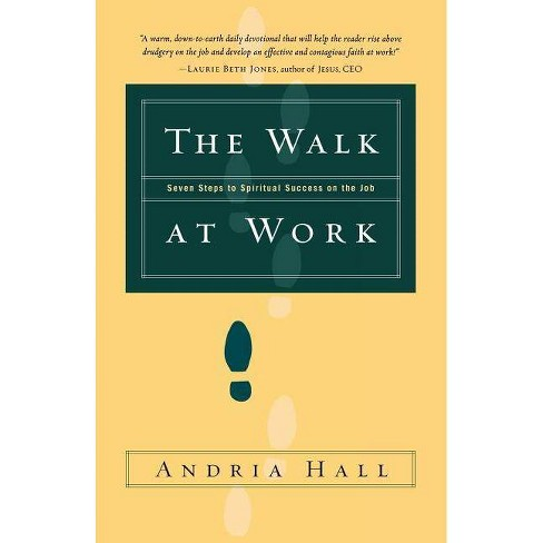 The Walk at Work - by  Andria Hall (Paperback) - image 1 of 1