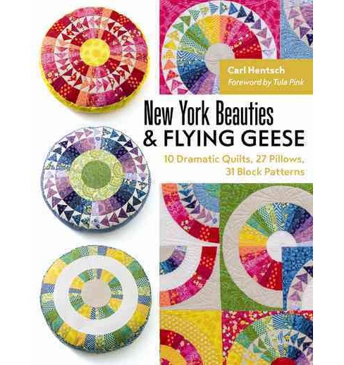 New York Beauties & Flying Geese : 10 Dramatic Quilts, 27 Pillows, 31 Block Patterns (Paperback) (Carl - image 1 of 1