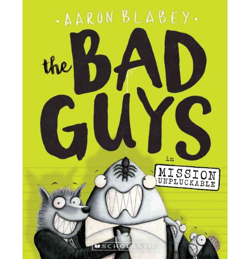 Bad Guys in Mission Unpluckable (Paperback) (Aaron Blabey) - image 1 of 1