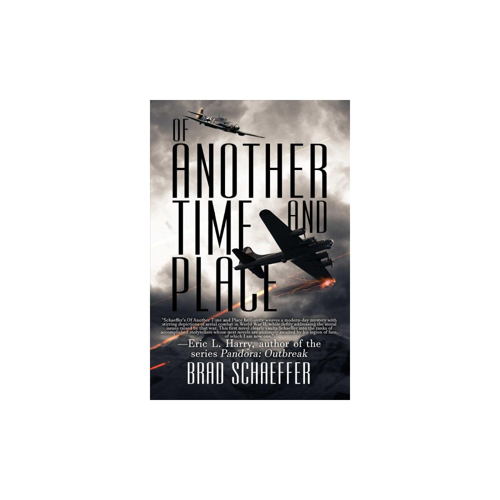 Of Another Time and Place - by Brad Schaeffer (Hardcover)