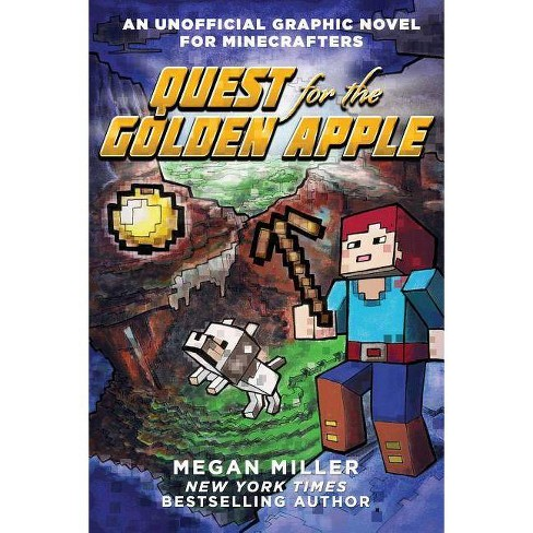 Quest for the Golden Apple - (Unofficial Graphic Novel for Minecrafters) by  Megan Miller (Paperback) - image 1 of 1