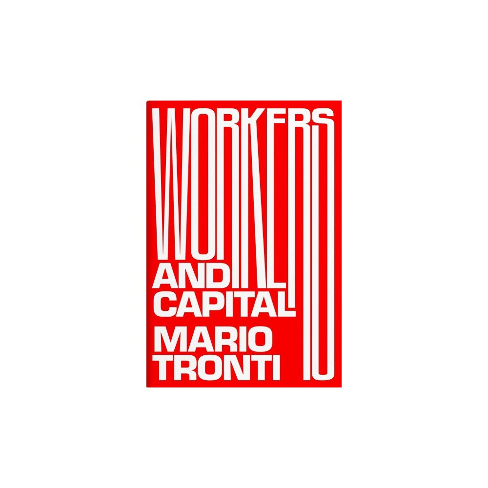 Workers and Capital - by Mario Tronti (Paperback)