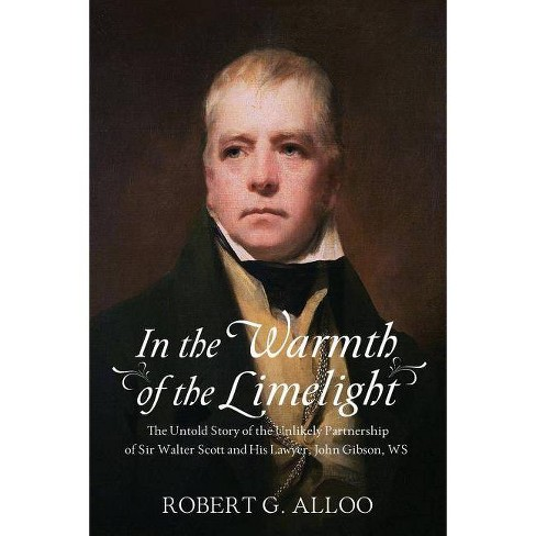 In The Warmth of the Limelight - by  Robert G Alloo (Paperback) - image 1 of 1