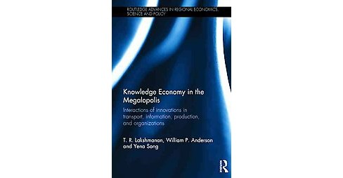 Knowledge Economy in the Megalopolis : Interactions of innovations in transport, information, production - image 1 of 1