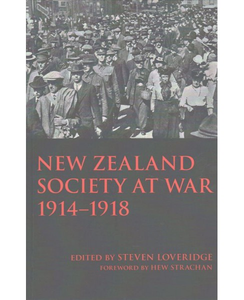 New Zealand Society at War 1914-1918 (Paperback) (Steven Loveridge) - image 1 of 1