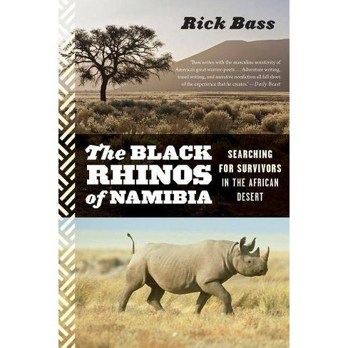 The Black Rhinos of Namibia - by  Rick Bass (Paperback) - image 1 of 1
