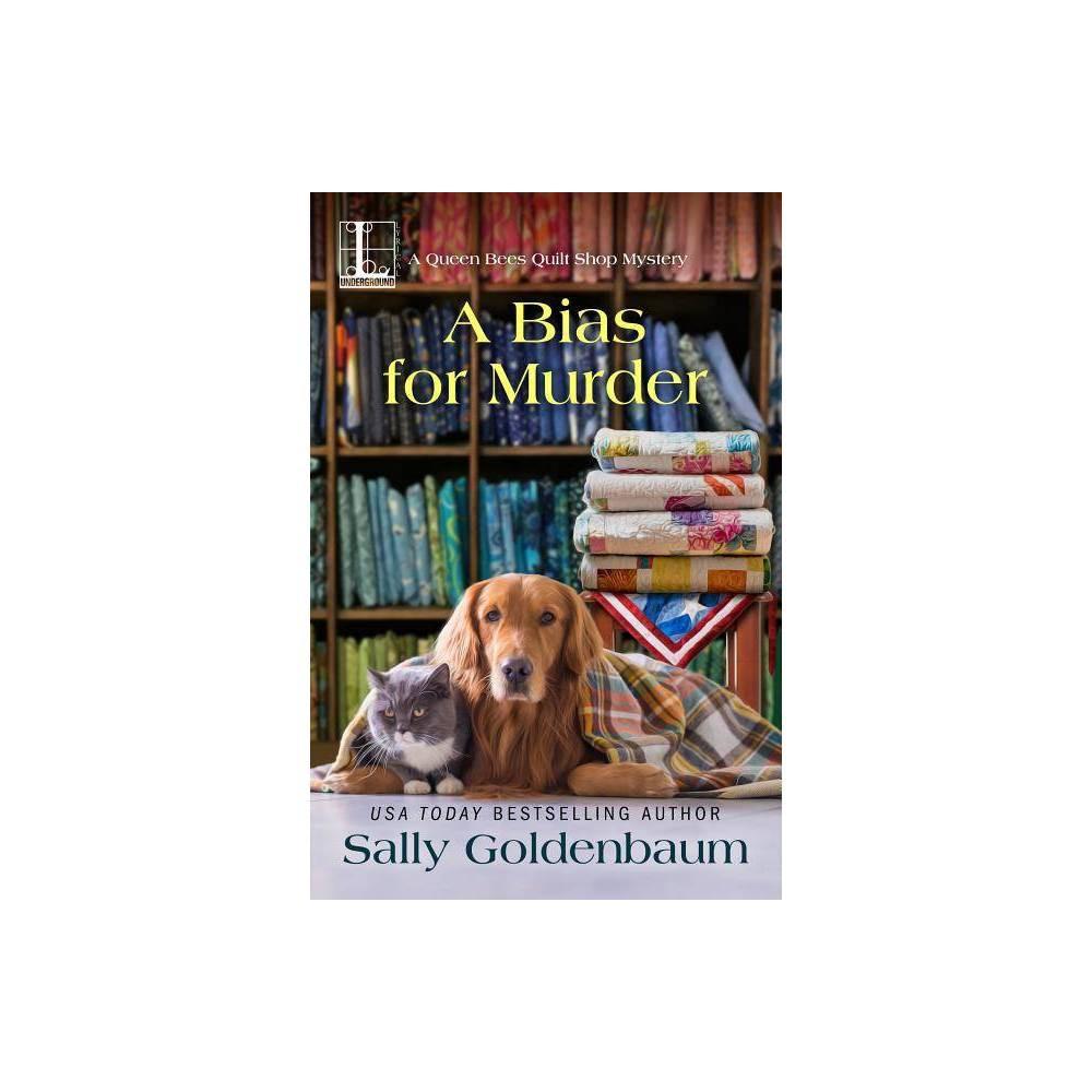 A Bias For Murder Queen Bees Quilt Shop By Sally Goldenbaum Paperback