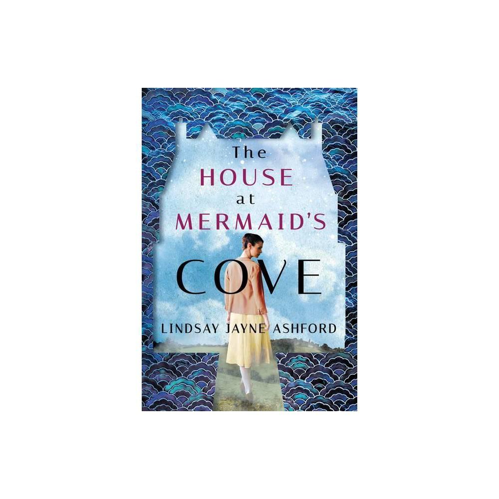 The House At Mermaid S Cove By Lindsay Jayne Ashford Paperback