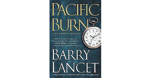 Pacific Burn (Hardcover) (Barry Lancet) - image 1 of 1