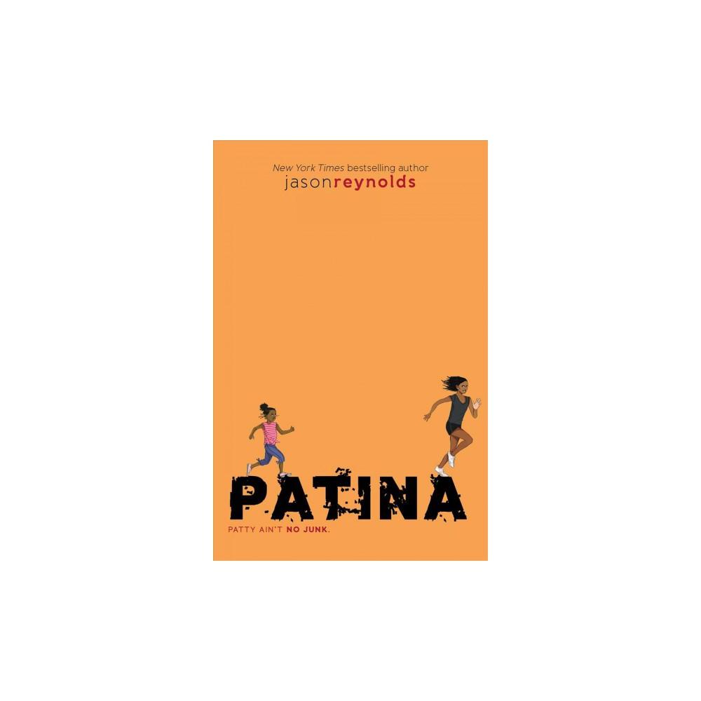 Patina - (Track) by Jason Reynolds (Hardcover)