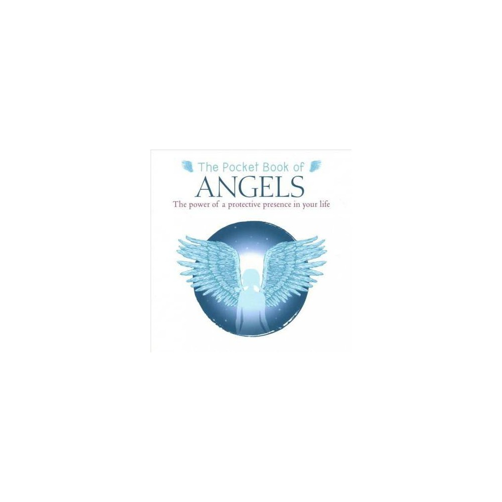 Pocket Book of Angels : The Power of a Protective Presence in Your Life - (Paperback)