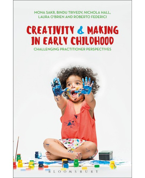 Creativity and Making in Early Childhood : Challenging Practitioner Perspectives -  (Hardcover) - image 1 of 1
