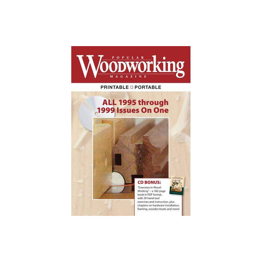 Popular Woodworking Magazine, 1995-1999 - by Popular Woodworking Editors (Cd_rom)