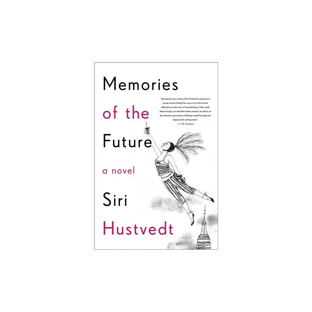 Memories of the Future - by Siri Hustvedt (Hardcover)