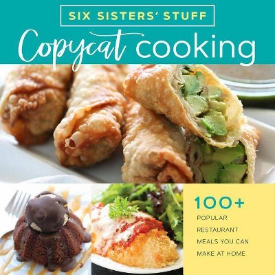 Copycat Cooking with Six Sisters' Stuff - (Paperback)
