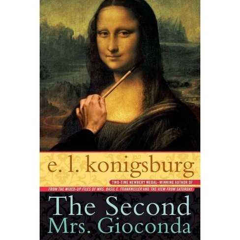 The Second Mrs. Gioconda - by  E L Konigsburg (Paperback) - image 1 of 1