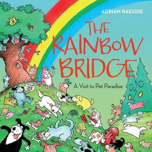 The Rainbow Bridge - by  Adrian Raeside (Paperback) - image 1 of 1