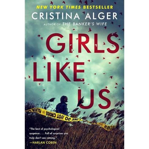 Girls Like Us - by Cristina Alger (Paperback) - image 1 of 1